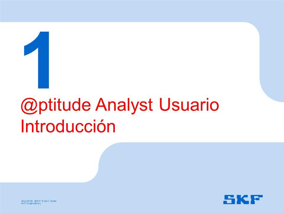 1 @ptitude Analyst Usuario Introducción 2017-03-29 ©SKF Slide 2 [Code]